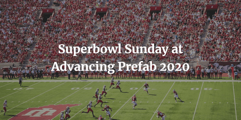 Join us at Advancing Prefabrication 2020 for beers, snacks & the Superbowl.